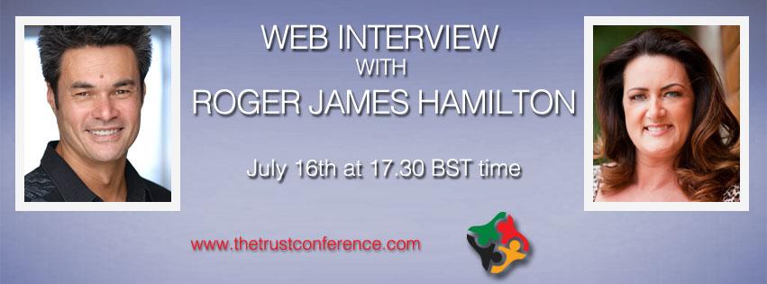 Interview with Roger James Hamilton Wed 16th July at 17.30 BST